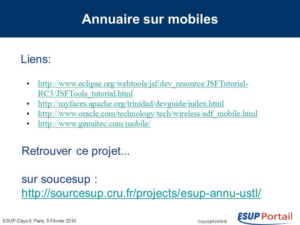 Copyright 2009 © Annuaire sur mobiles Tester le résultat: ESUP-Days 9, Paris, 5 Février 2010 Différents types de mobiles: iPhone, Palm Pre, Blackberry
