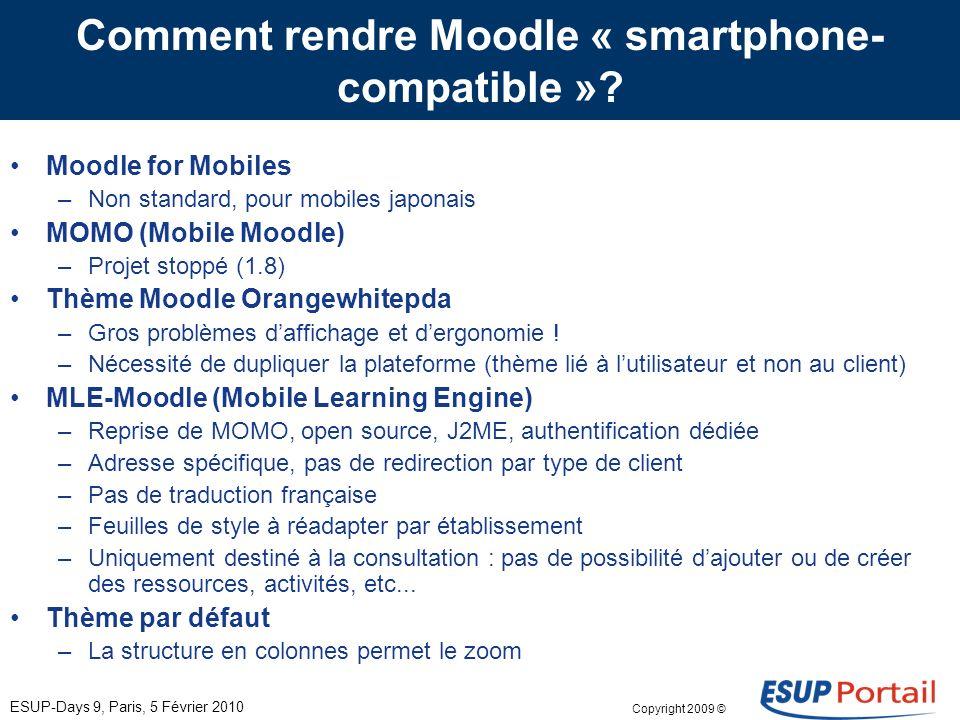 Copyright 2009 © Quels pourraient être les apports de terminaux mobiles à la pédagogie ? ESUP-Days 9, Paris, 5 Février 2010 Faciliter la consultation