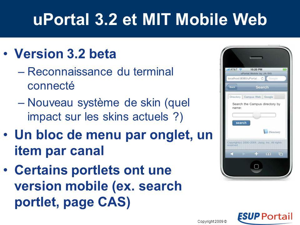 Copyright 2009 © Mon Université Mobile, UNPIdF par Raphaël BAER et Michel MOREAU-BELLIARD Ecrans de la maquette (6/6) ESUP-Days 9, Paris, 5 Février 20