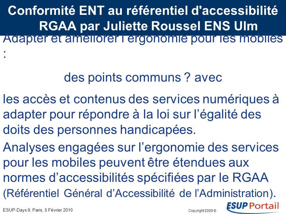 Copyright 2009 © uPortal 3.2 et MIT Mobile Web MIT Mobile Web –On retrouve les services de base de la 3.2, et/ou des éléments UNPIdF : –Annuaire –Site