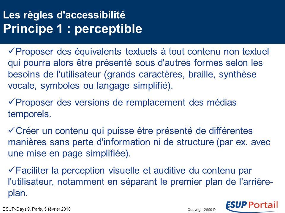 Copyright 2009 © Le référentiel général d'accessibilité des administrations et les standards du web ESUP-Days 9, Paris, 5 février 2010