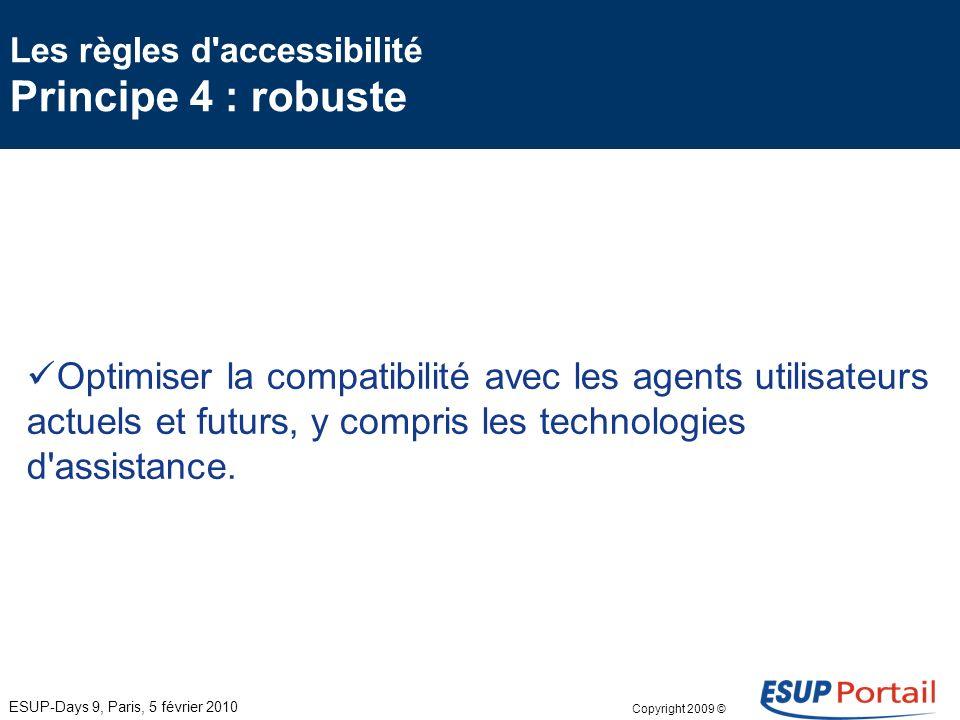Copyright 2009 © Les règles d accessibilité Principe 3 : compréhensible Rendre le contenu textuel lisible et compréhensible.