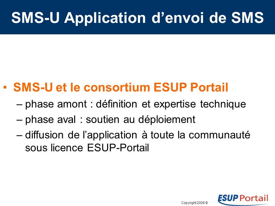 Copyright 2009 © SMS-U Application denvoi de SMS Un projet de lUniversité numérique Paris Ile-de-France (UNPIdF) –le 2 nd dune famille de 7 services n