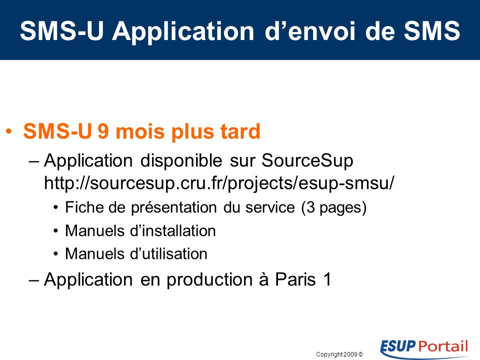 Copyright 2009 © Annuaire sur mobiles Liens: ESUP-Days 9, Paris, 5 Février 2010 http://www.eclipse.org/webtools/jsf/dev_resource/JSFTutorial- RC3/JSFTools_tutorial.htmlhttp://www.eclipse.org/webtools/jsf/dev_resource/JSFTutorial- RC3/JSFTools_tutorial.html http://myfaces.apache.org/trinidad/devguide/index.html http://www.oracle.com/technology/tech/wireless/adf_mobile.html http://www.genuitec.com/mobile/ Retrouver ce projet...