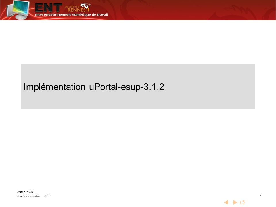 Auteur : CRI Année de création : 2010 1 Implémentation uPortal-esup-3.1.2