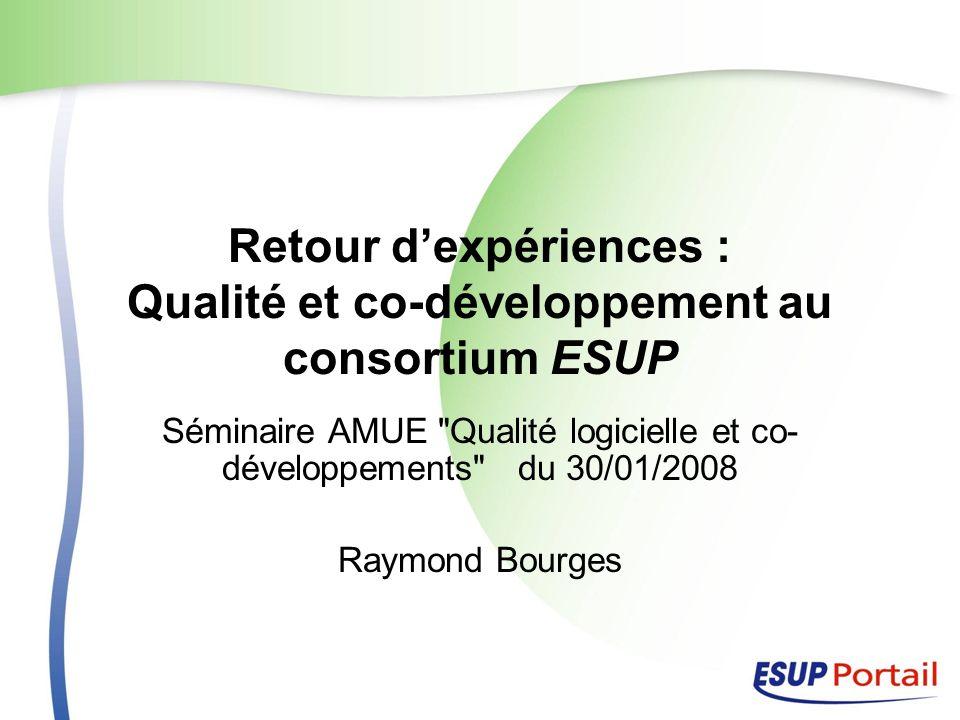 Retour dexpériences : Qualité et co-développement au consortium ESUP Séminaire AMUE