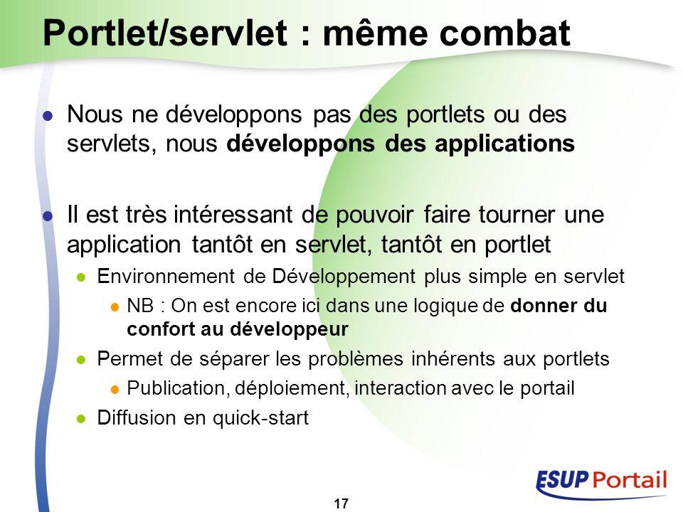 17 Portlet/servlet : même combat Nous ne développons pas des portlets ou des servlets, nous développons des applications Il est très intéressant de po