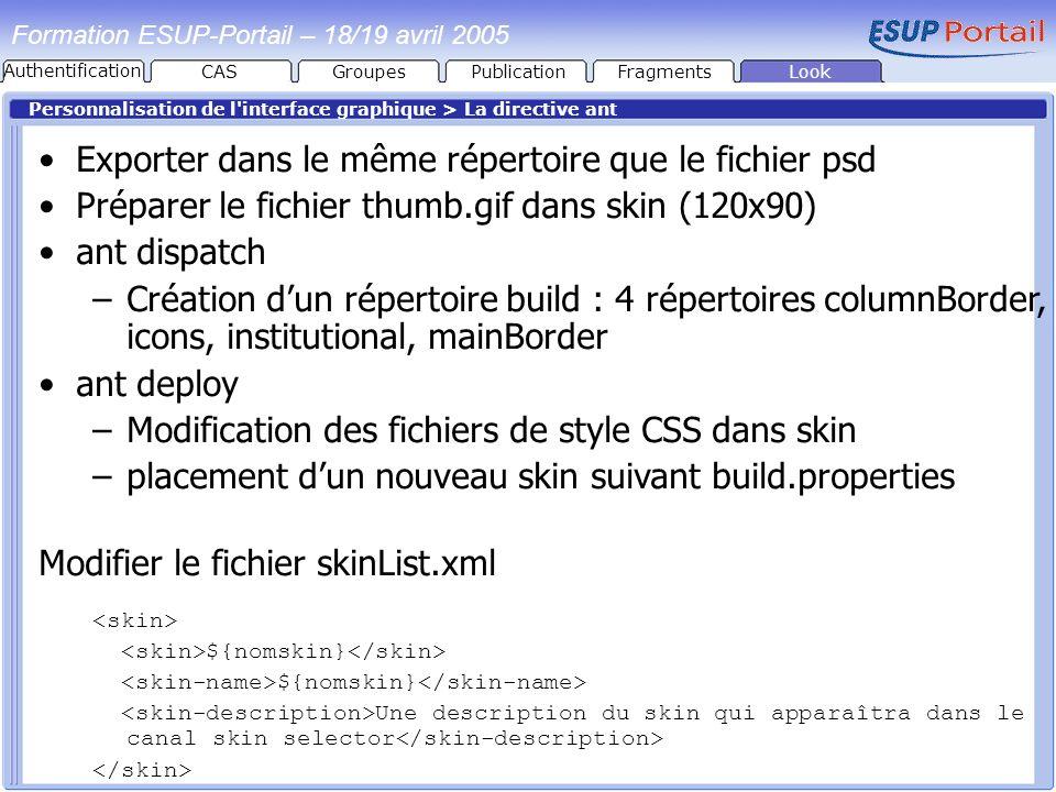 PublicationFragmentsLook Formation ESUP-Portail – 18/19 avril 2005 Personnalisation de l'interface graphique > La directive ant Exporter dans le même