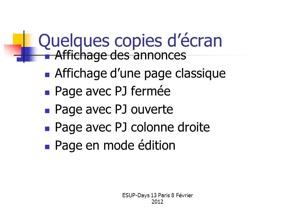ESUP-Days 13 Paris 8 Février 2012 Quelques copies décran Affichage des annonces Affichage dune page classique Page avec PJ fermée Page avec PJ ouverte