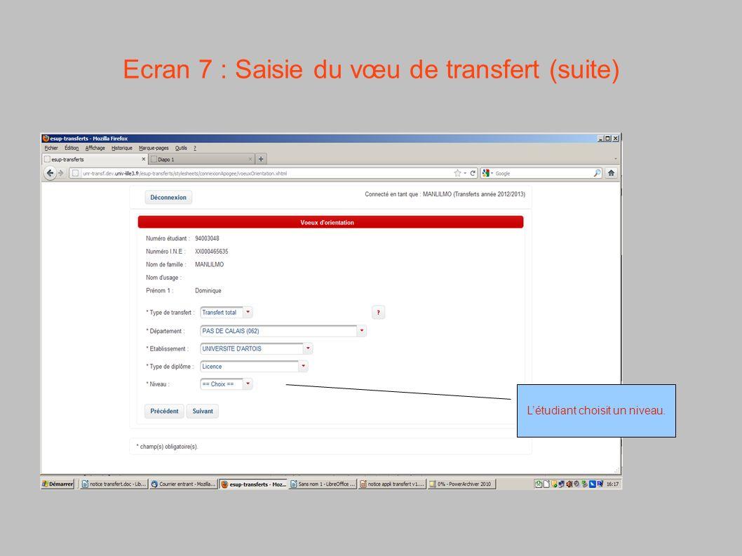 Ecran 7 : Saisie du vœu de transfert (suite) Létudiant choisit un niveau.