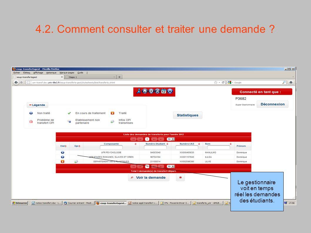 4.2. Comment consulter et traiter une demande ? Le gestionnaire voit en temps réel les demandes des étudiants.