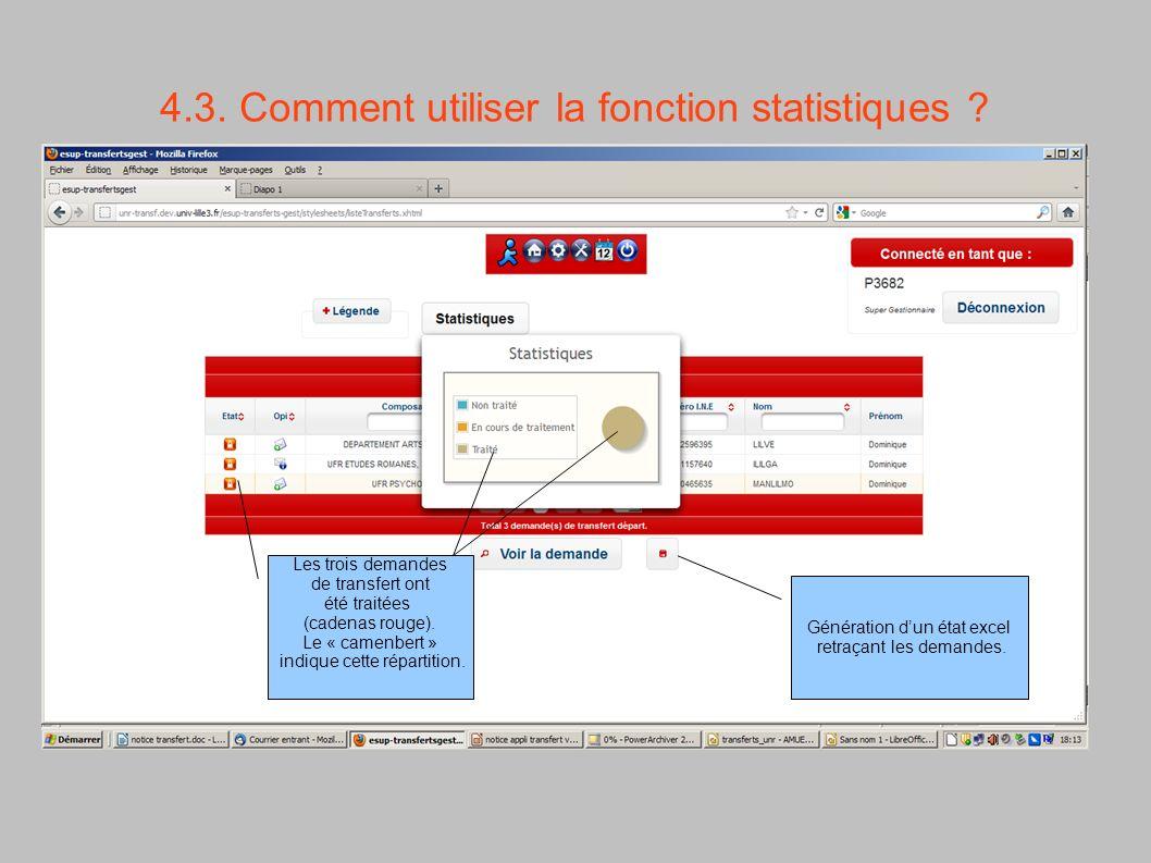 4.3. Comment utiliser la fonction statistiques ? Les trois demandes de transfert ont été traitées (cadenas rouge). Le « camenbert » indique cette répa