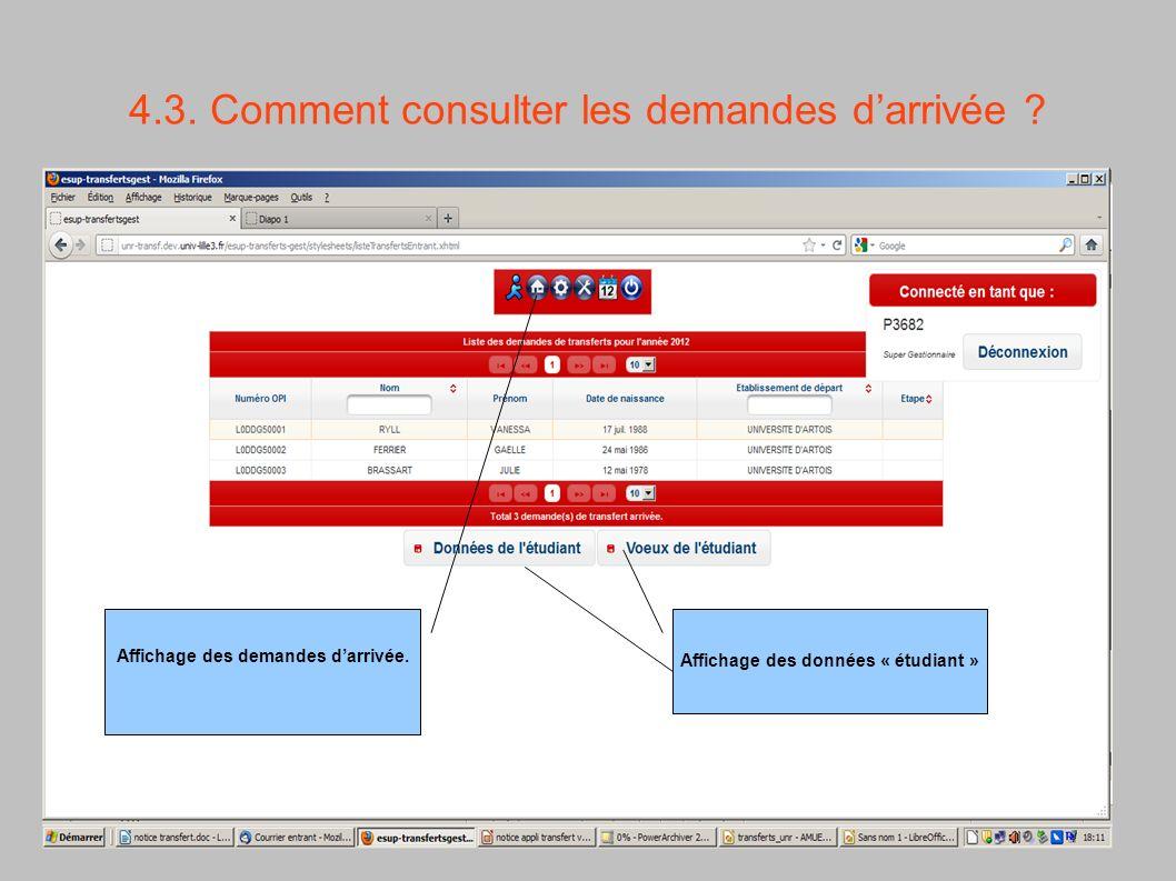 4.3. Comment consulter les demandes darrivée ? Affichage des demandes darrivée. Affichage des données « étudiant »