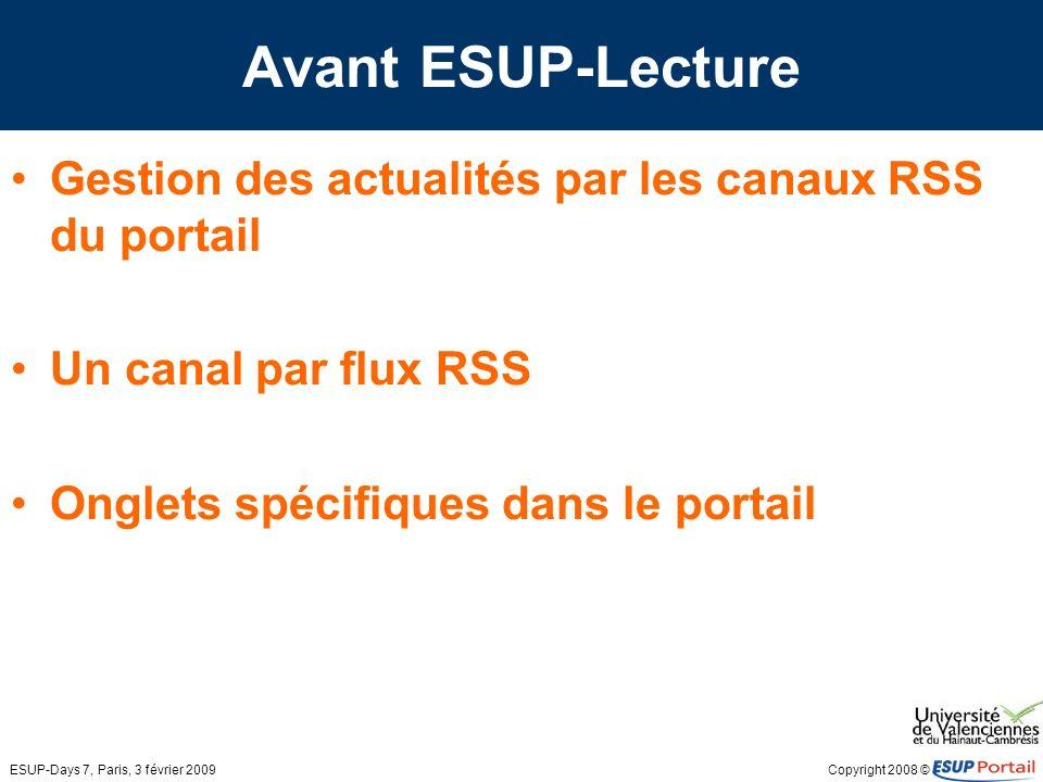 Copyright 2008 © ESUP-Days 7, Paris, 3 février 2009 Avec ESUP-Lecture Profilage des sources dans lecture: –Abonnement obligatoire: Pas de gestion d abonnement facultatif