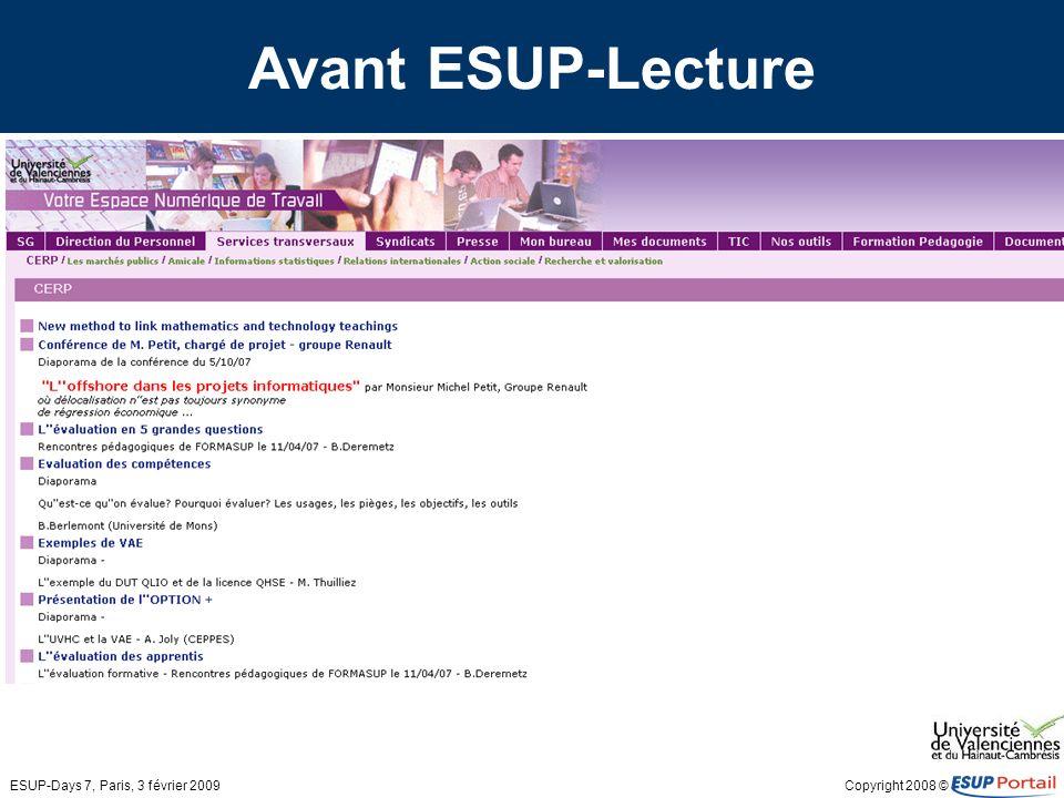Copyright 2008 © ESUP-Days 7, Paris, 3 février 2009 Avant ESUP-Lecture