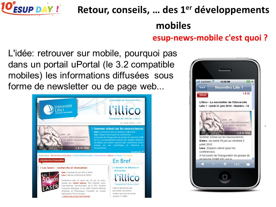 esup-news-mobile c'est quoi ? Retour, conseils, … des 1 er développements mobiles L'idée: retrouver sur mobile, pourquoi pas dans un portail uPortal (