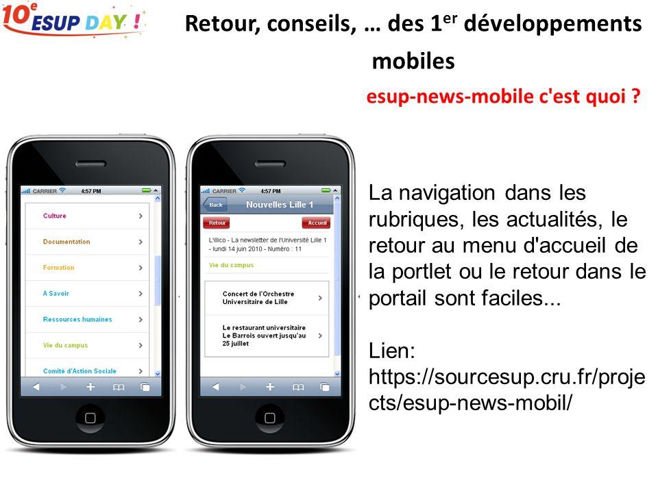 esup-news-mobile c'est quoi ? Retour, conseils, … des 1 er développements mobiles La navigation dans les rubriques, les actualités, le retour au menu