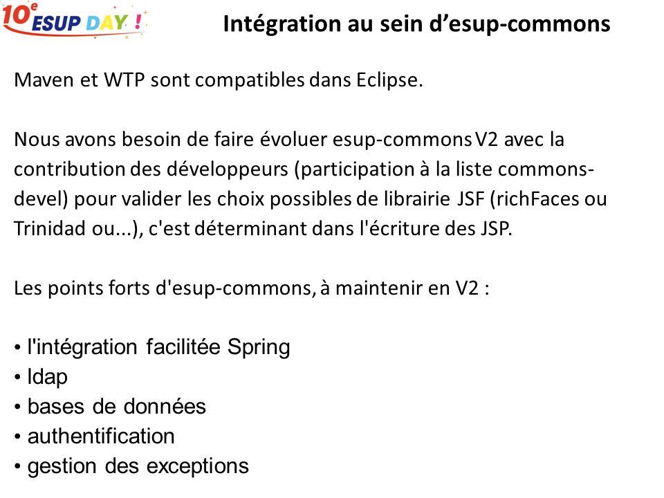 Maven et WTP sont compatibles dans Eclipse. Nous avons besoin de faire évoluer esup-commons V2 avec la contribution des développeurs (participation à