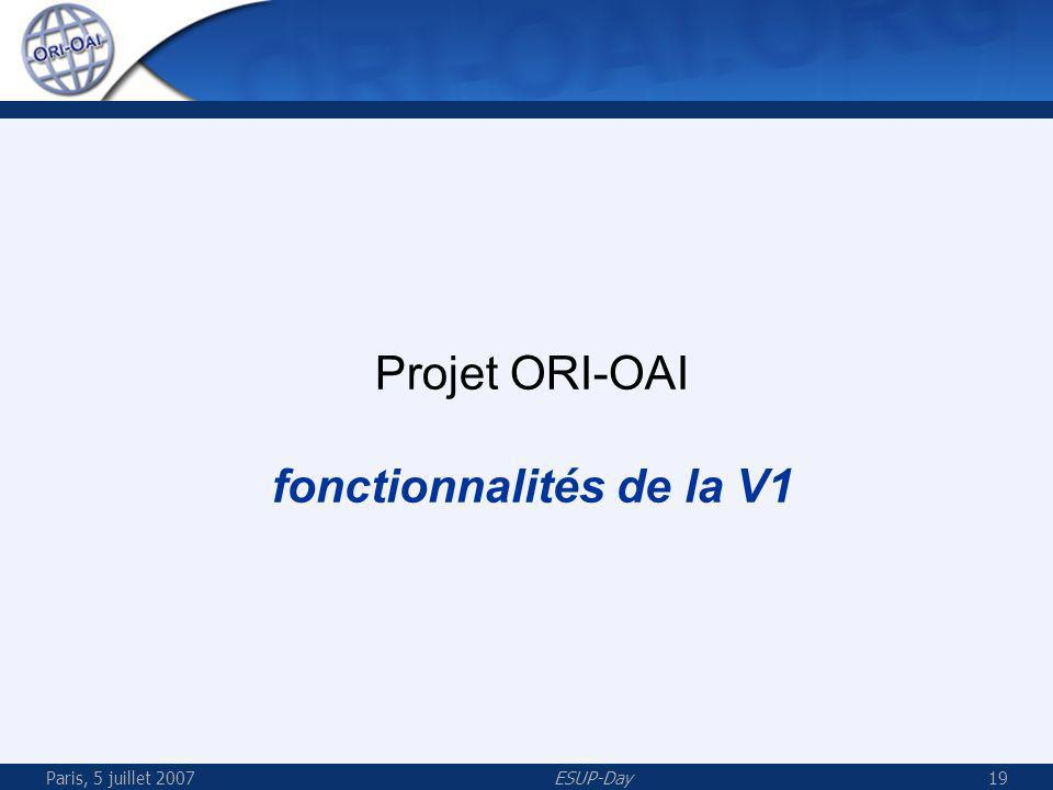 Paris, 5 juillet 2007ESUP-Day19 Projet ORI-OAI fonctionnalités de la V1