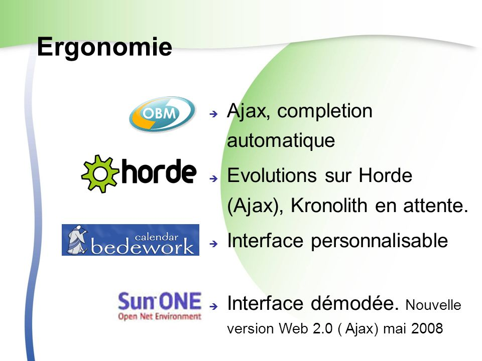 Ergonomie Ajax, completion automatique Evolutions sur Horde (Ajax), Kronolith en attente.