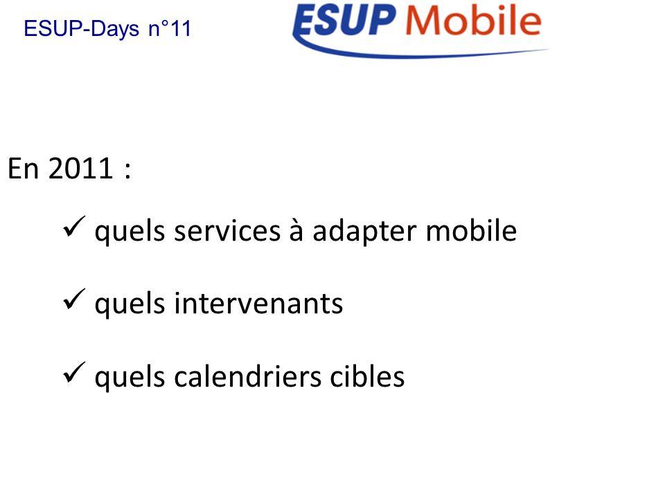 En 2011 : quels services à adapter mobile quels intervenants quels calendriers cibles ESUP-Days n°11