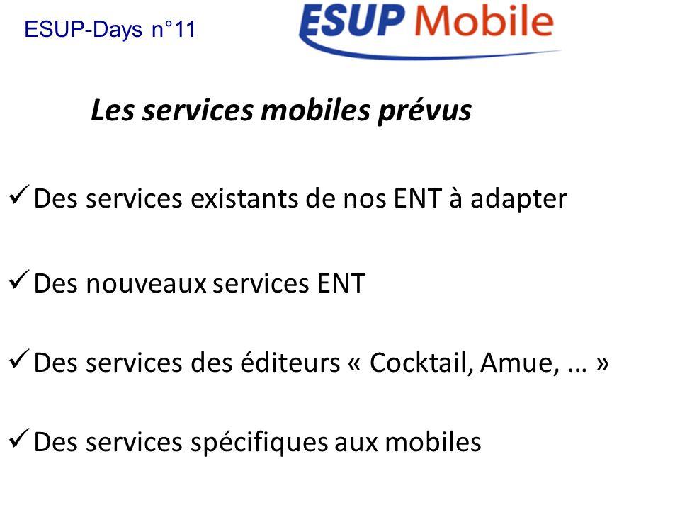 Des services existants de nos ENT à adapter ESUP-Days n°11 Des nouveaux services ENT Des services des éditeurs « Cocktail, Amue, … » Des services spéc