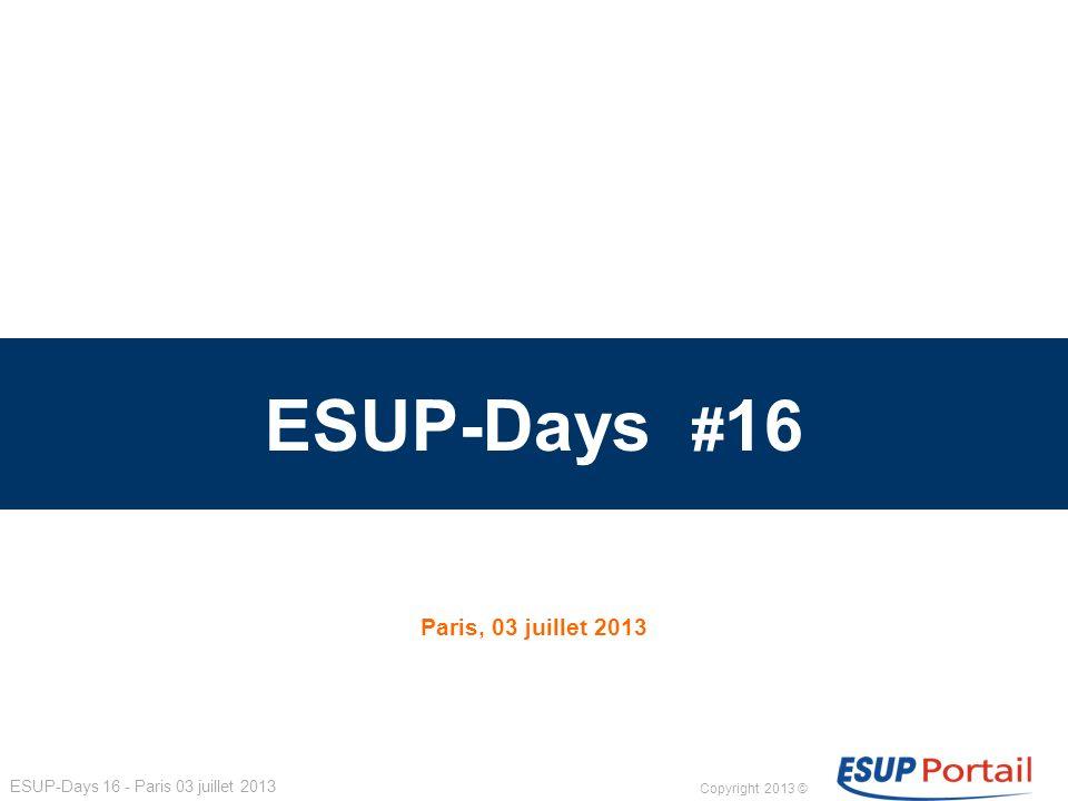 Copyright 2013 © ESUP-Days 16 - Paris 03 juillet 2013 Services ESUP adaptés mobiles 32 esup-portlet-intranet Affichage dune section à la manière dun intranet (navigation, recherche, derniers documents uploadés,…) v.1.0.5 Univ.
