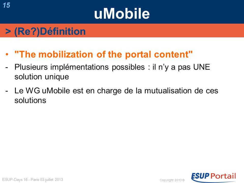 Copyright 2013 © ESUP-Days 16 - Paris 03 juillet 2013 uMobile 15