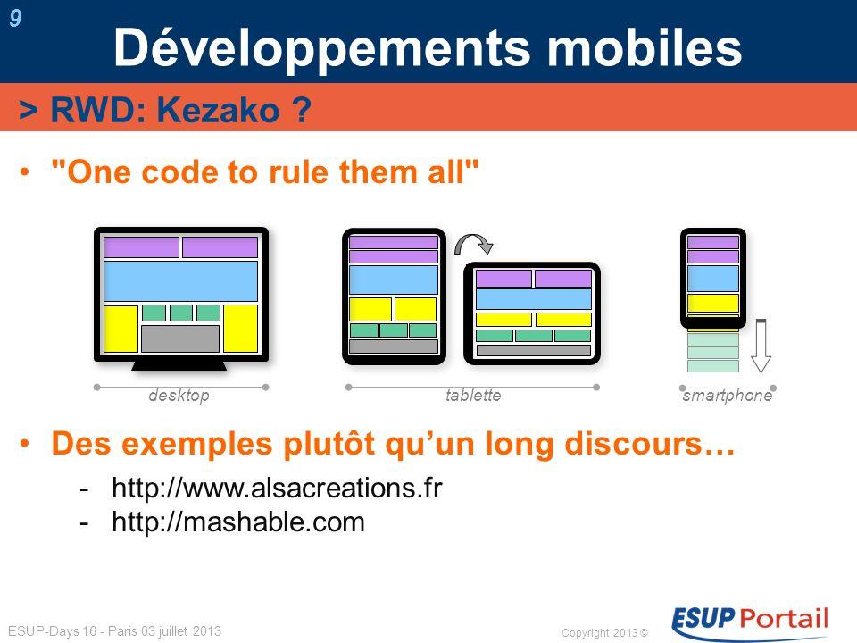 Copyright 2013 © ESUP-Days 16 - Paris 03 juillet 2013 Développements mobiles 9