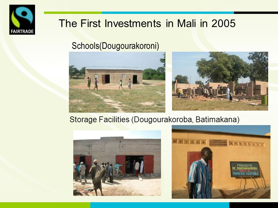 FLO International 12 Schools(Dougourakoroni) Storage Facilities (Dougourakoroba, Batimakana) The First Investments in Mali in 2005
