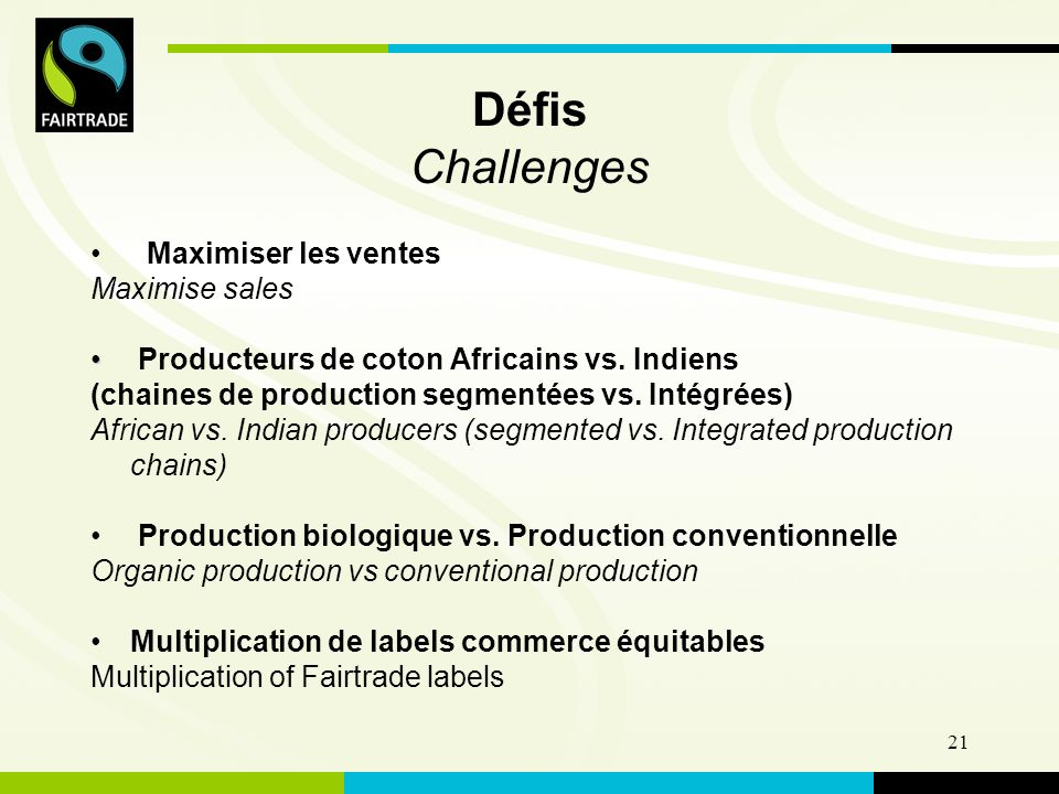 FLO International 21 Défis Challenges Maximiser les ventes Maximise sales Producteurs de coton Africains vs.