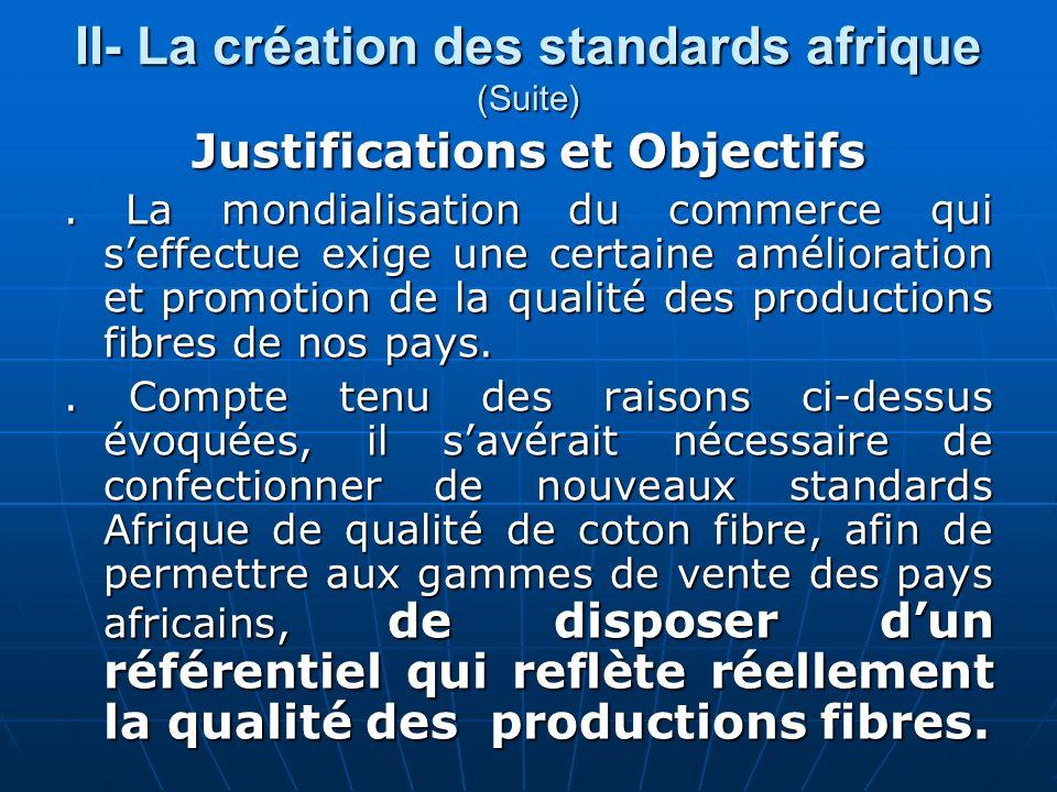 II- La création des standards afrique (Suite) Justifications et Objectifs.