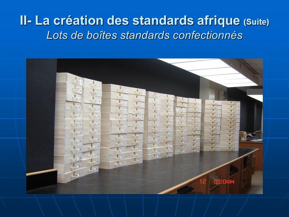 II- La création des standards afrique (Suite) Lots de boîtes standards confectionnés
