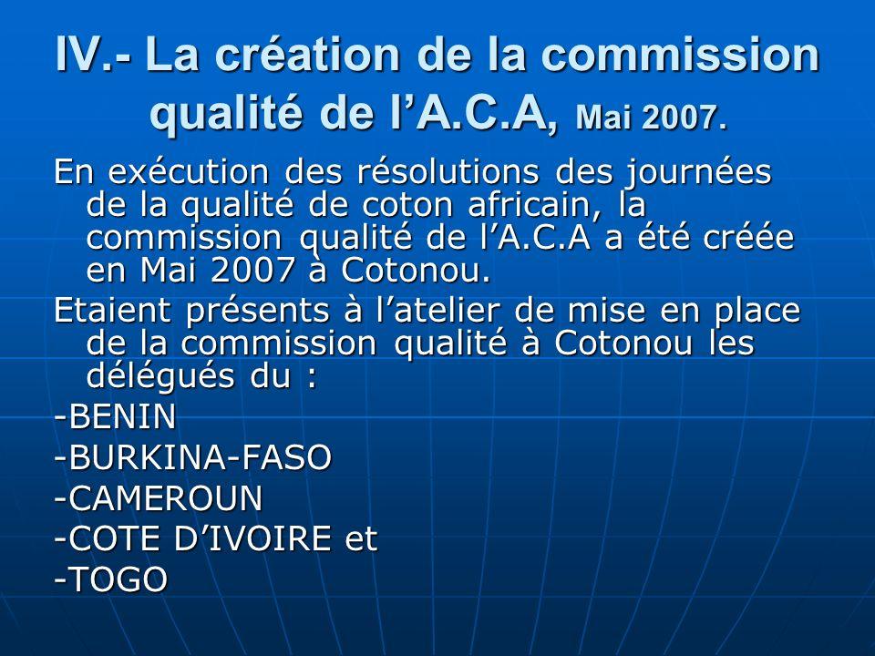 IV.- La création de la commission qualité de lA.C.A, Mai 2007.