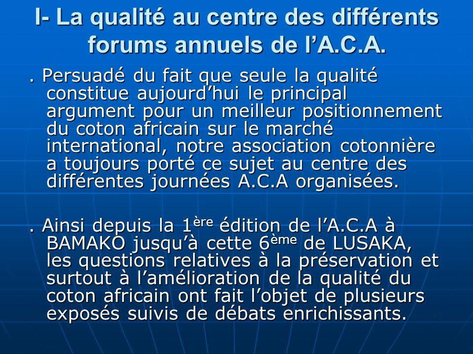 I- La qualité au centre des différents forums annuels de lA.C.A..