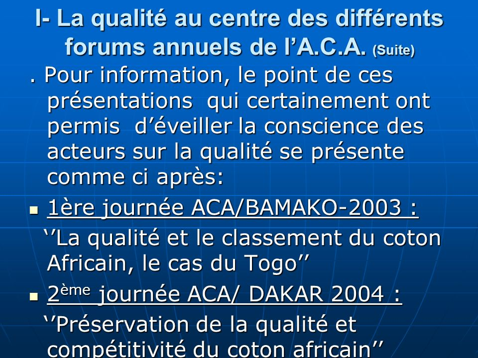 I- La qualité au centre des différents forums annuels de lA.C.A.