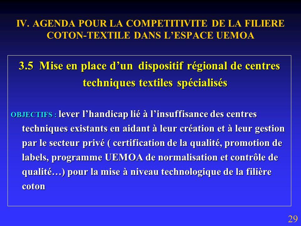 IV. AGENDA POUR LA COMPETITIVITE DE LA FILIERE COTON-TEXTILE DANS LESPACE UEMOA 3.4 Lélaboration et la mise en œuvre dun programme régional de formati