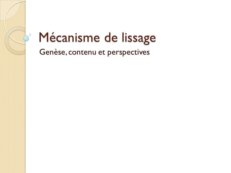 Mécanisme de lissage Genèse, contenu et perspectives