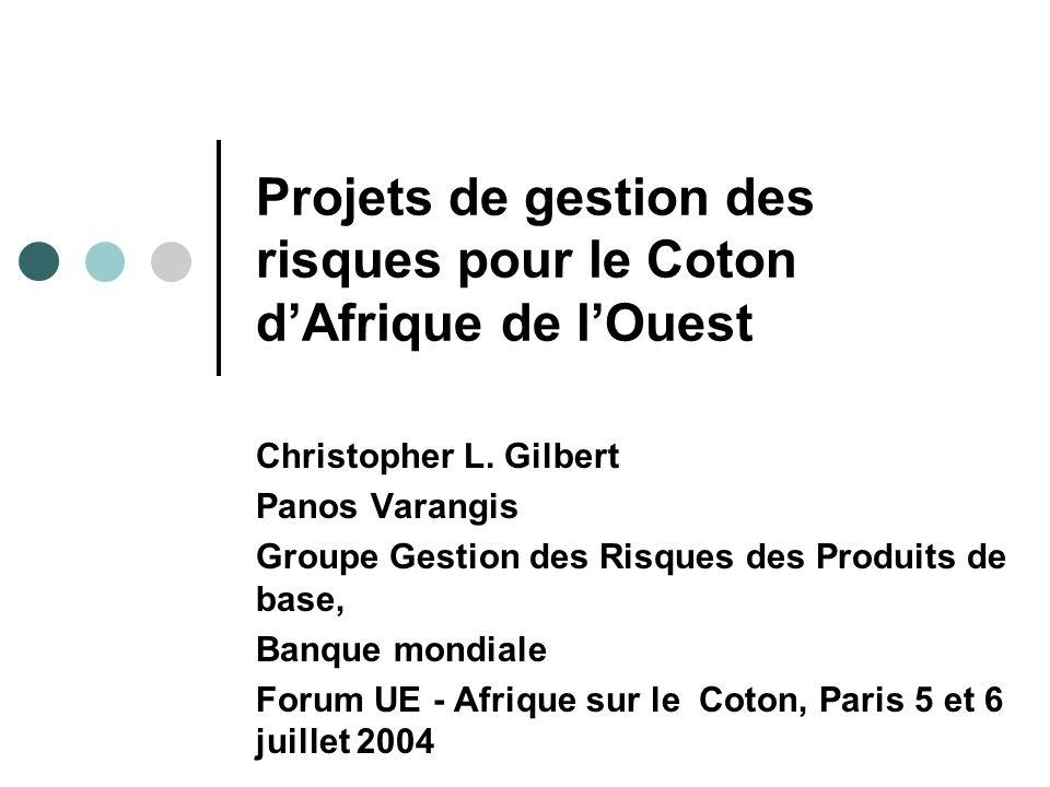 Objectifs Réduire les risques de variation des revenus pour les producteurs de coton et/ou permettre aux égreneurs de fixer des prix minima réalistes au début de chaque année de récolte.