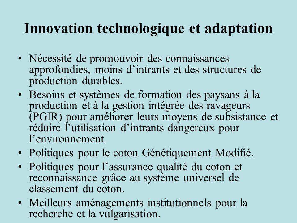 Innovation technologique et adaptation Nécessité de promouvoir des connaissances approfondies, moins dintrants et des structures de production durables.