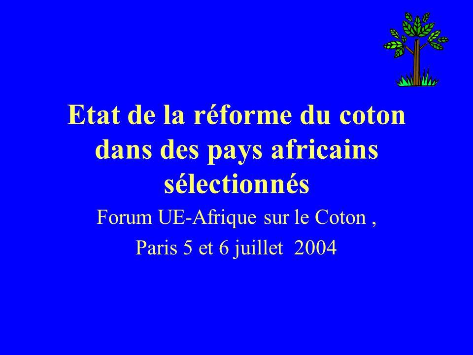 Etat de la réforme du coton dans des pays africains sélectionnés Forum UE-Afrique sur le Coton, Paris 5 et 6 juillet 2004