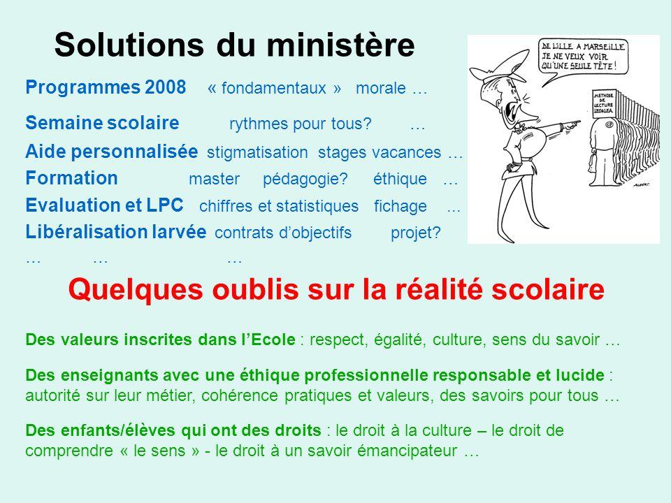 Solutions du ministère Programmes 2008 « fondamentaux » morale … Semaine scolaire rythmes pour tous? … Aide personnalisée stigmatisation stages vacanc