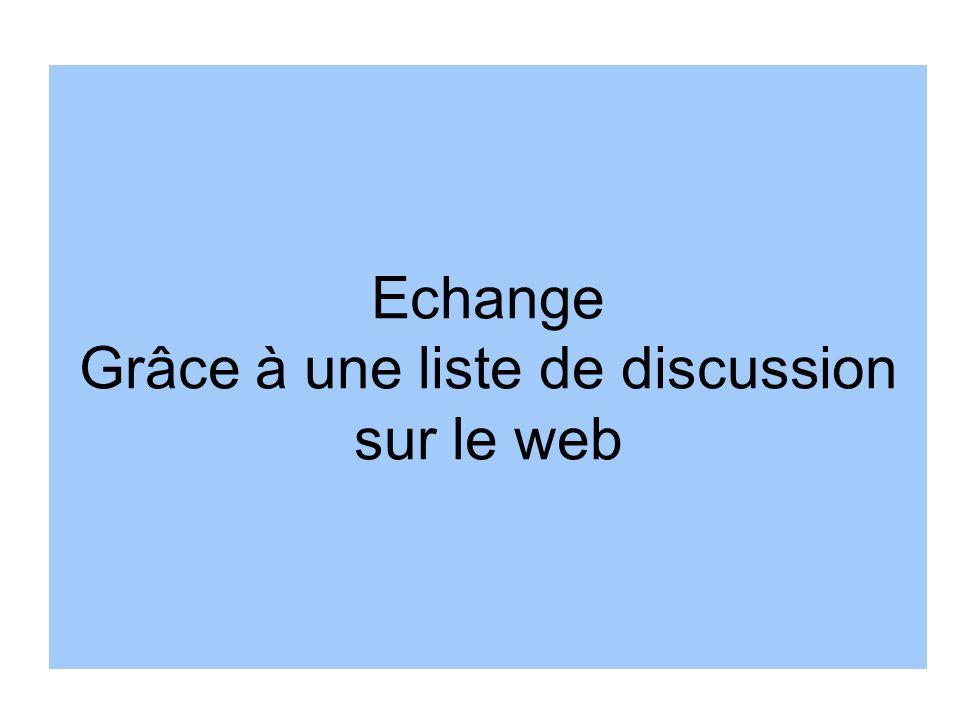 Echange Grâce à une liste de discussion sur le web