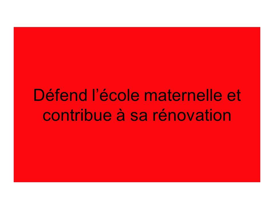 Défend lécole maternelle et contribue à sa rénovation