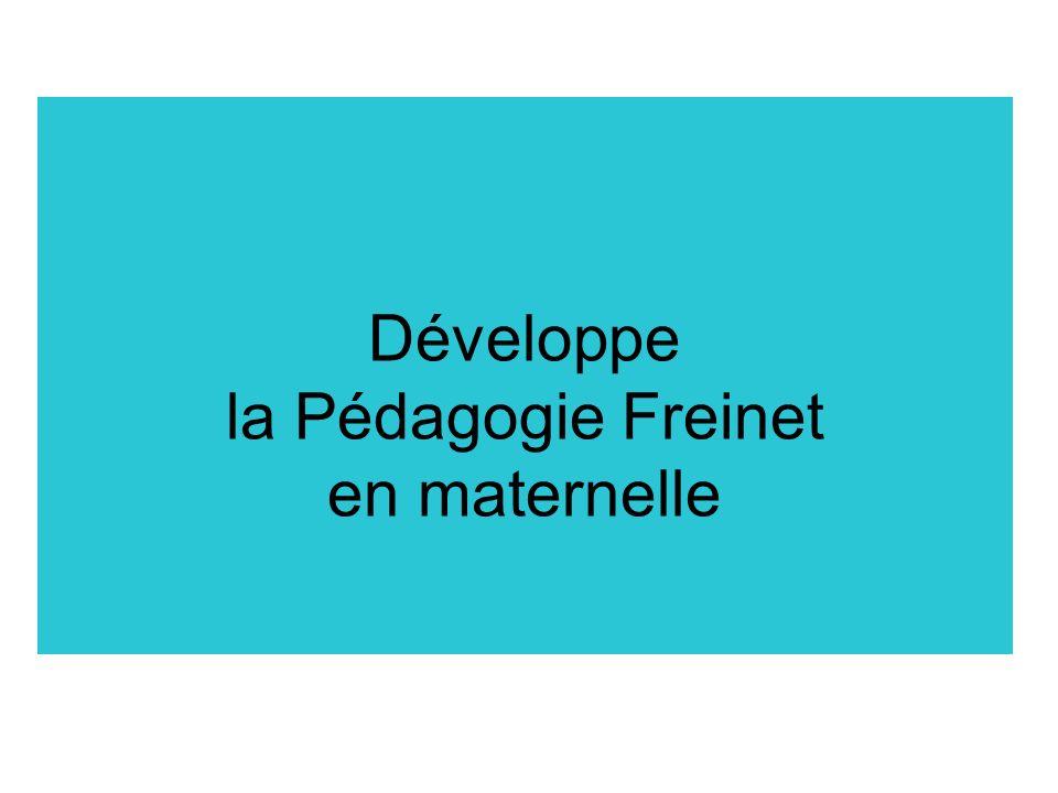 Développe la Pédagogie Freinet en maternelle