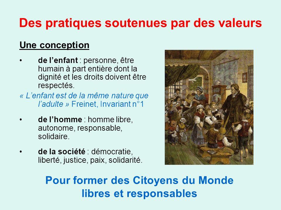 Des pratiques soutenues par des valeurs Une conception de lenfant : personne, être humain à part entière dont la dignité et les droits doivent être re