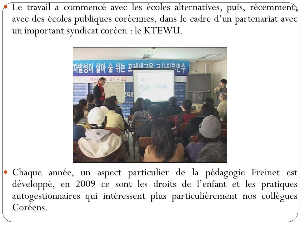 Le travail a commencé avec les écoles alternatives, puis, récemment, avec des écoles publiques coréennes, dans le cadre dun partenariat avec un important syndicat coréen : le KTEWU.