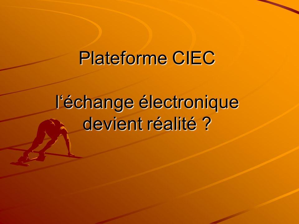 Plateforme CIEC léchange électronique devient réalité