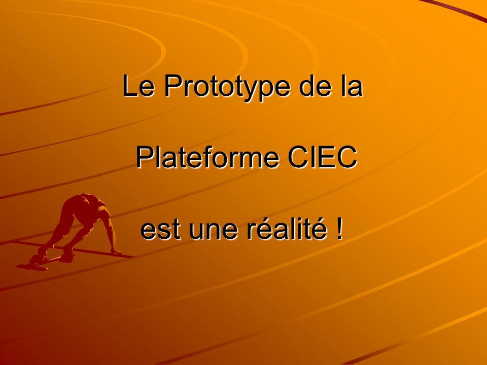 Le Prototype de la Plateforme CIEC est une réalité !
