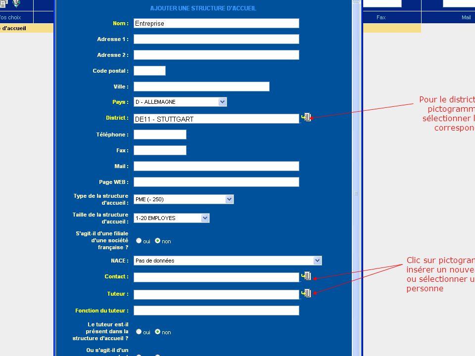 Pour le district : clic le pictogramme puis sélectionner le choix correspondant Clic sur pictogramme et insérer un nouveau contact ou sélectionner une